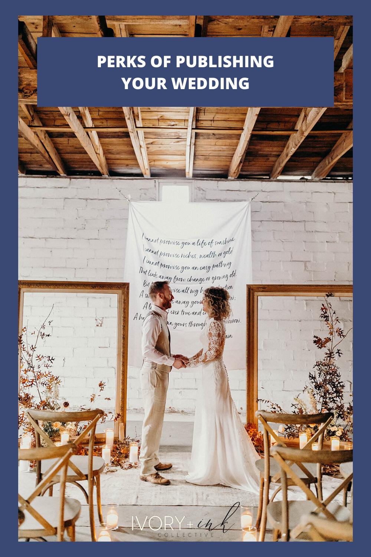 Perks of Publishing Your Wedding - originally published on ivoryandink.com