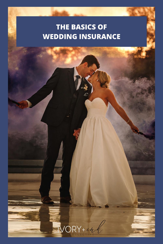 The Basics of Wedding Insurance - originally published on ivoryandink.com
