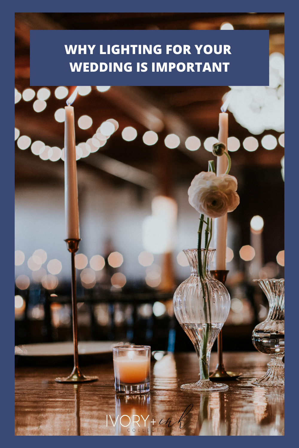 WHY LIGHTING FOR YOUR WEDDING IS IMPORTANT